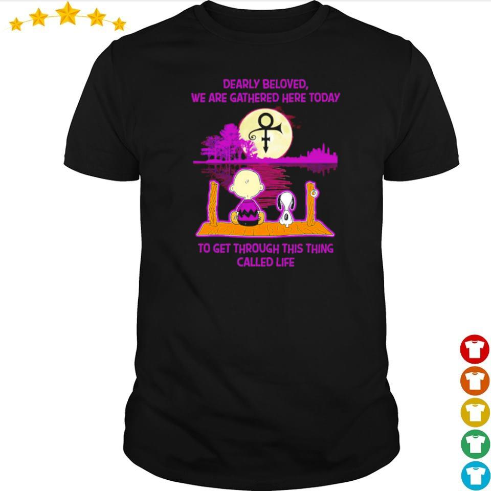 Snoopy and Charlie dearly beloved we are gathered here today to get through this thing called life shirt