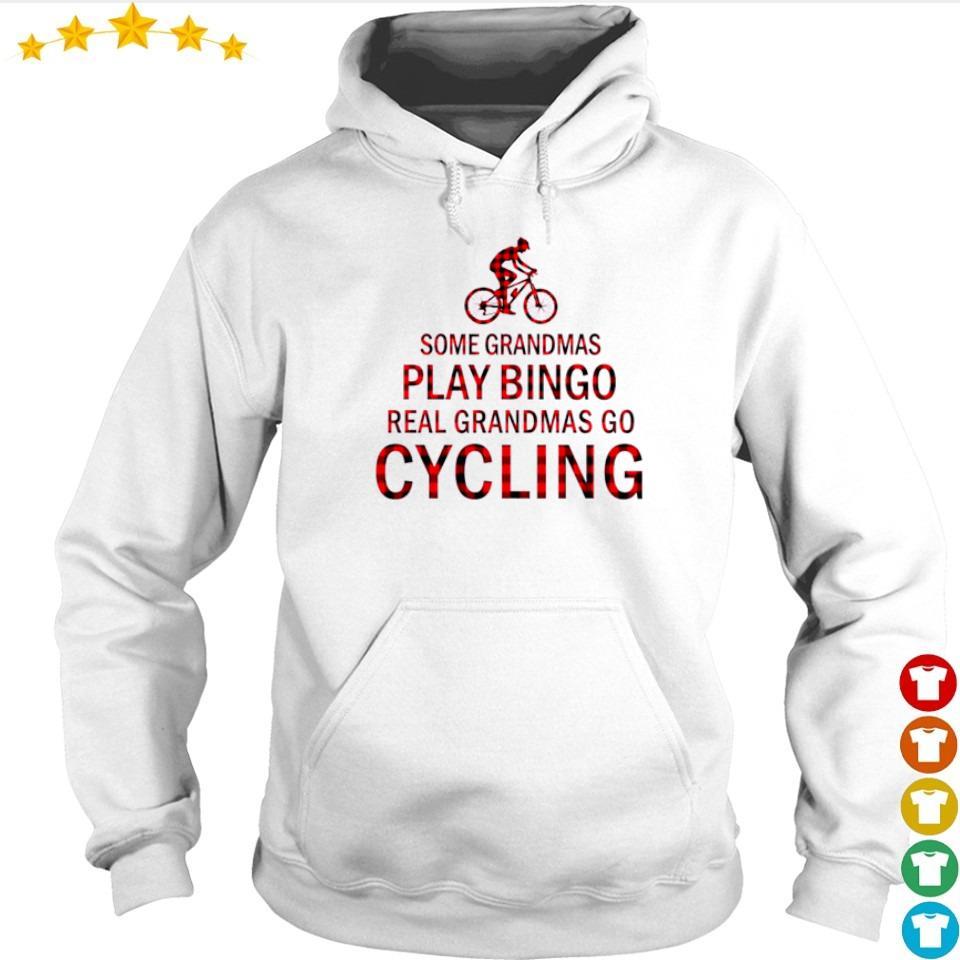 Some grandmas play bingo real grandmas go cycling s hoodie