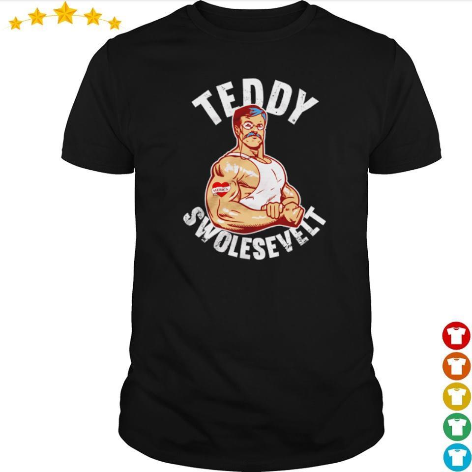 Teddy Swolesevelt shirt