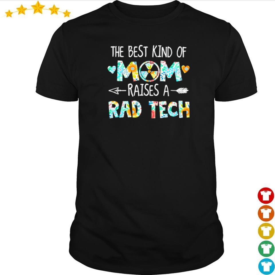 The best kind of mom raises an Rad Tech shirt