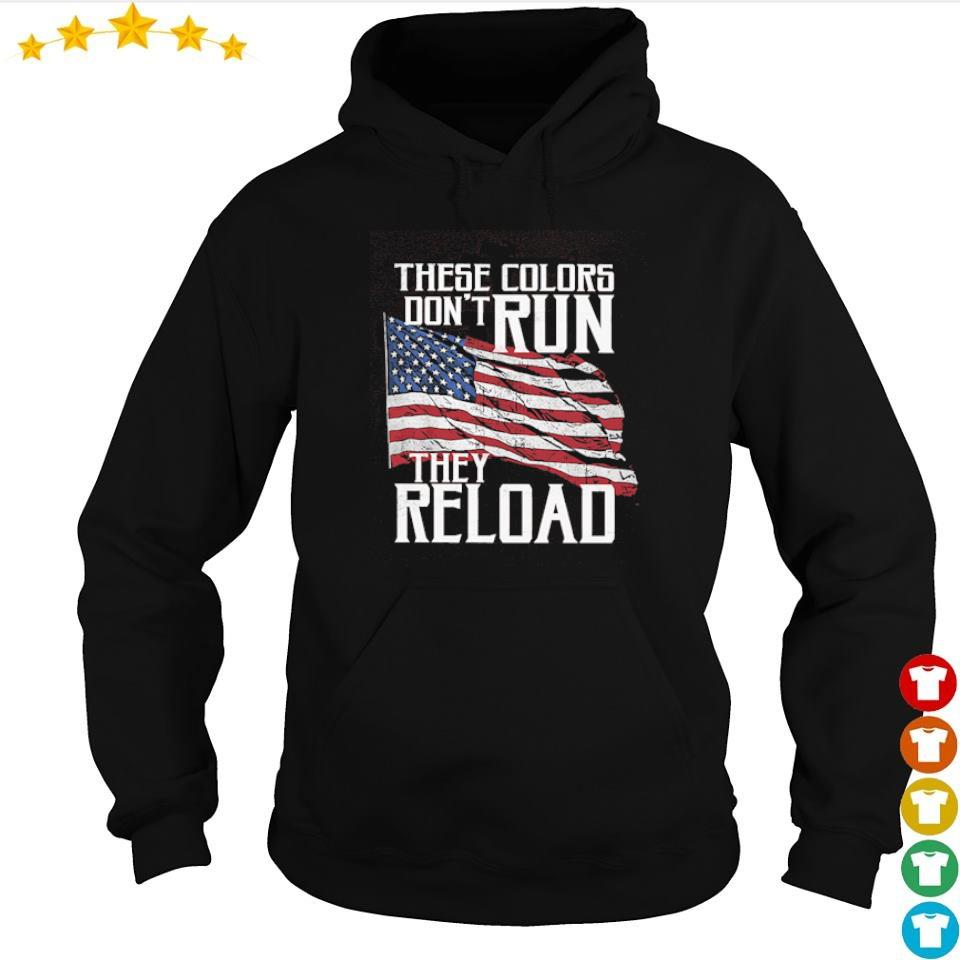 These colors don't run they reload s hoodie
