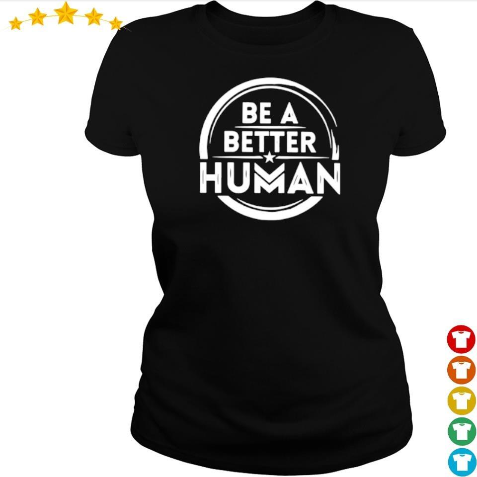 Wonder Woman be a better human s ladies tee