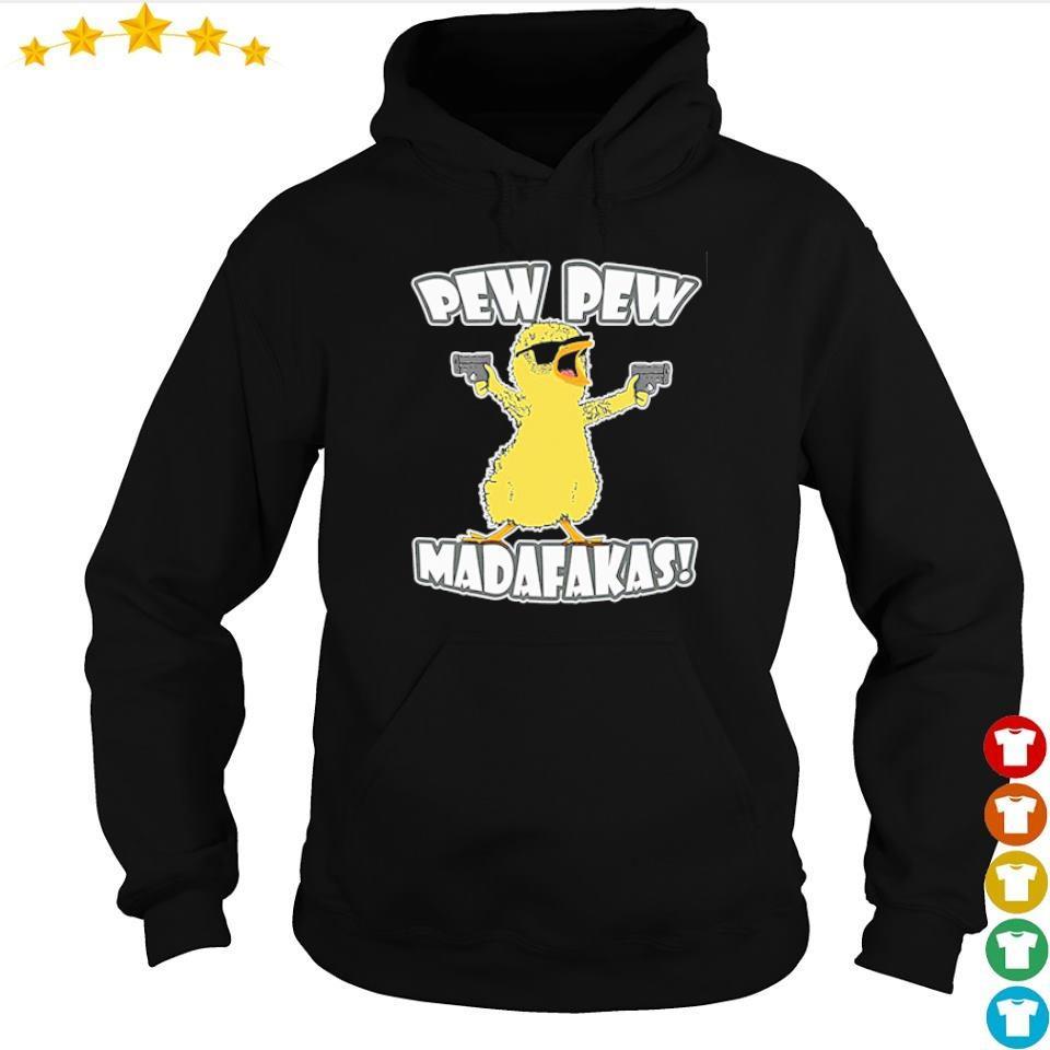 Chicken pew pew madafakas s hoodie