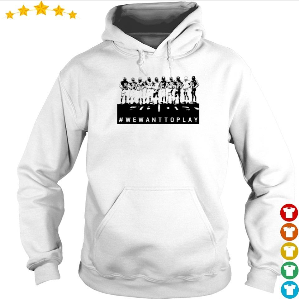 College Football #WEWANTTOPLAY s hoodie