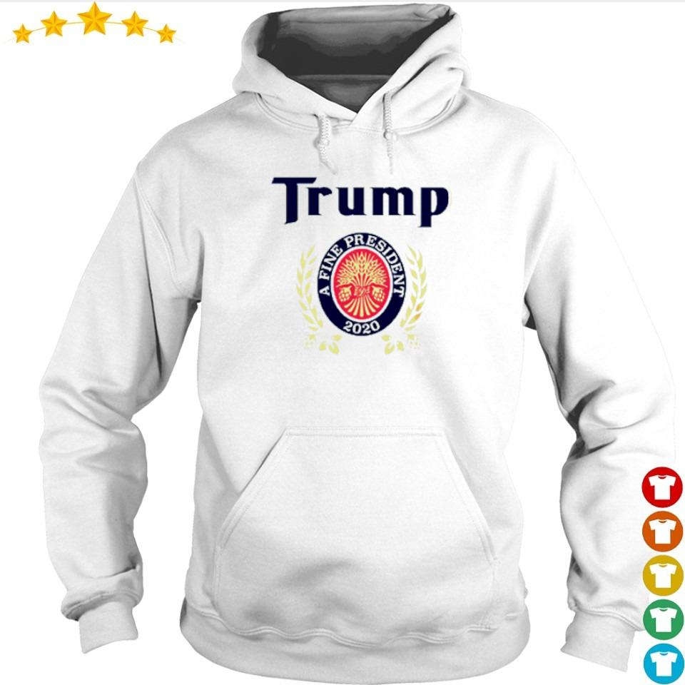 Donald Trump a fine president 2020 s hoodie