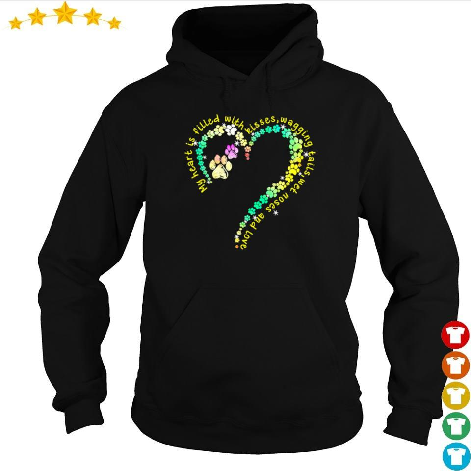 Heart dog paws my heart is filled with kissed wagging tails s hoodie