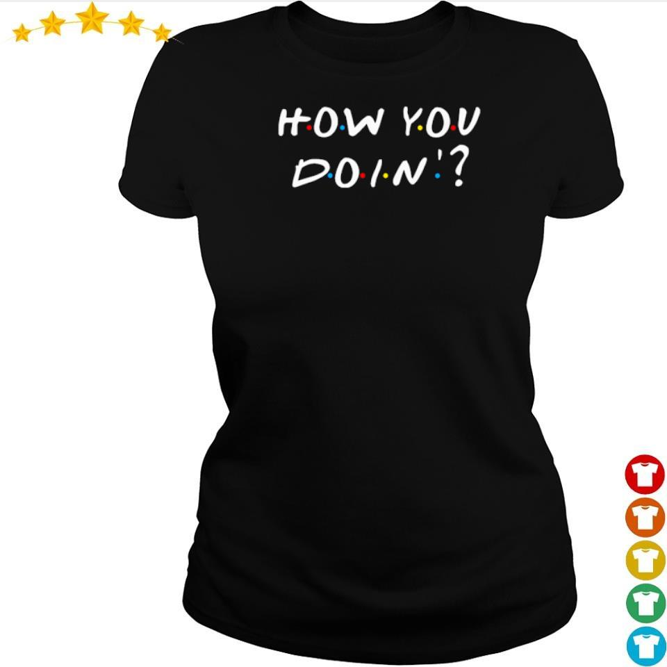 How you doin Friends TV Show s ladies tee
