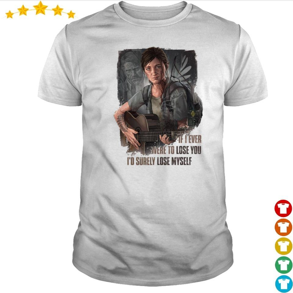 If I ever were to lose you I'd surely lose myself shirt