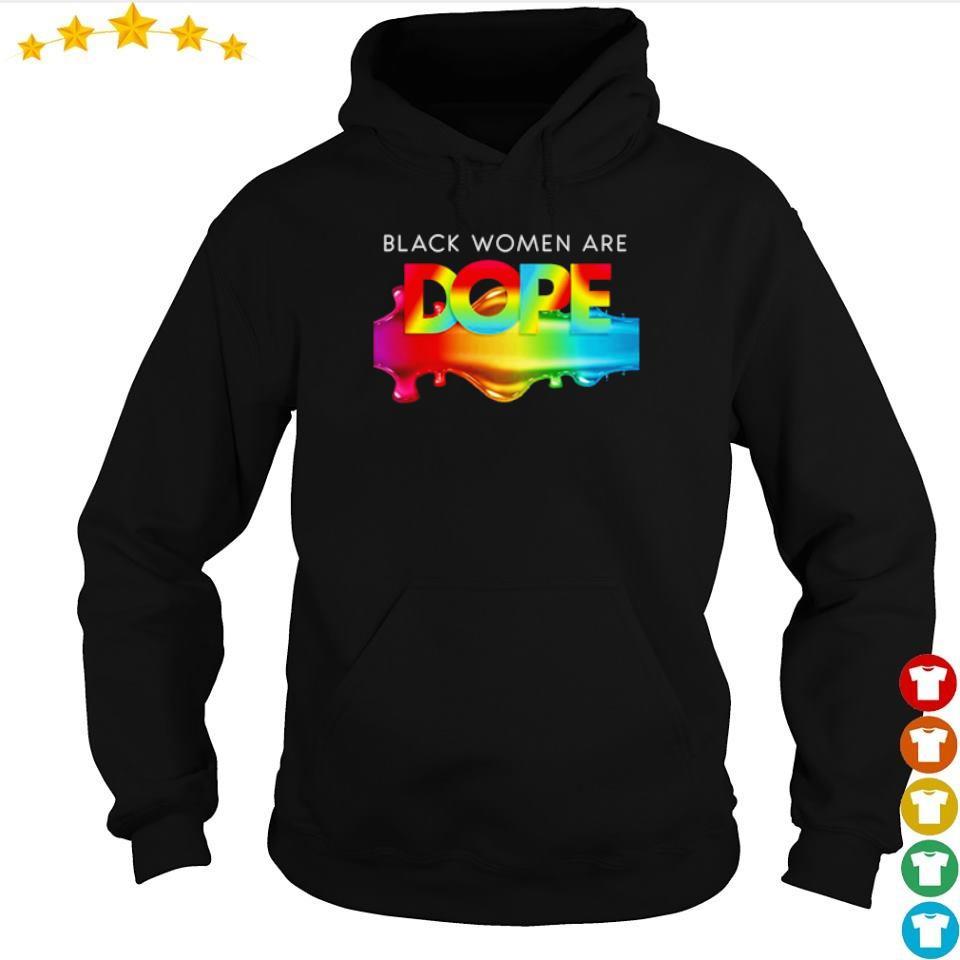 LGBT Pride black women are dope s hoodie
