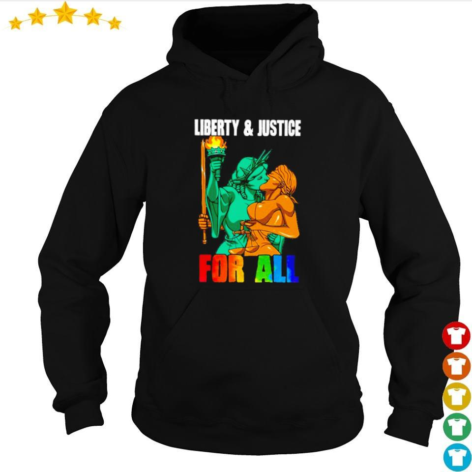 LGBT Pride Liberty and Justice for all s hoodie