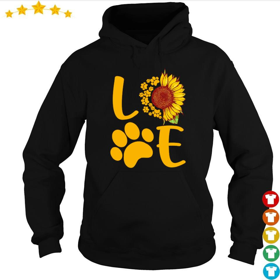 Love dog paws sunflower s hoodie