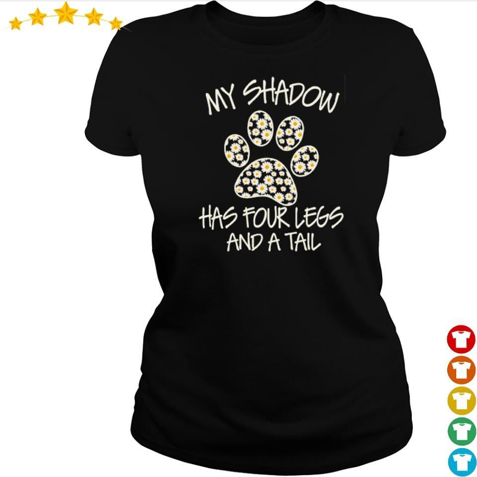 My shadow has four legs and a tail s ladies tee