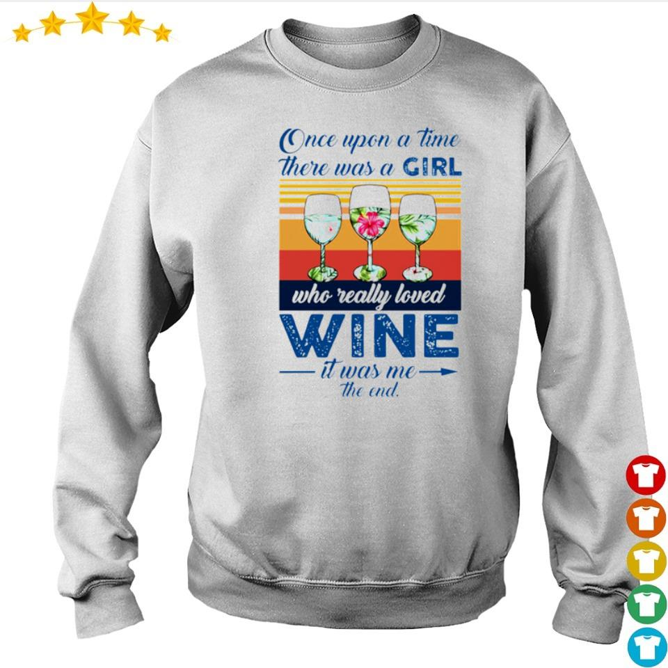 Once upon a time there was a girl who really loved wine it was me the end vintage s sweater