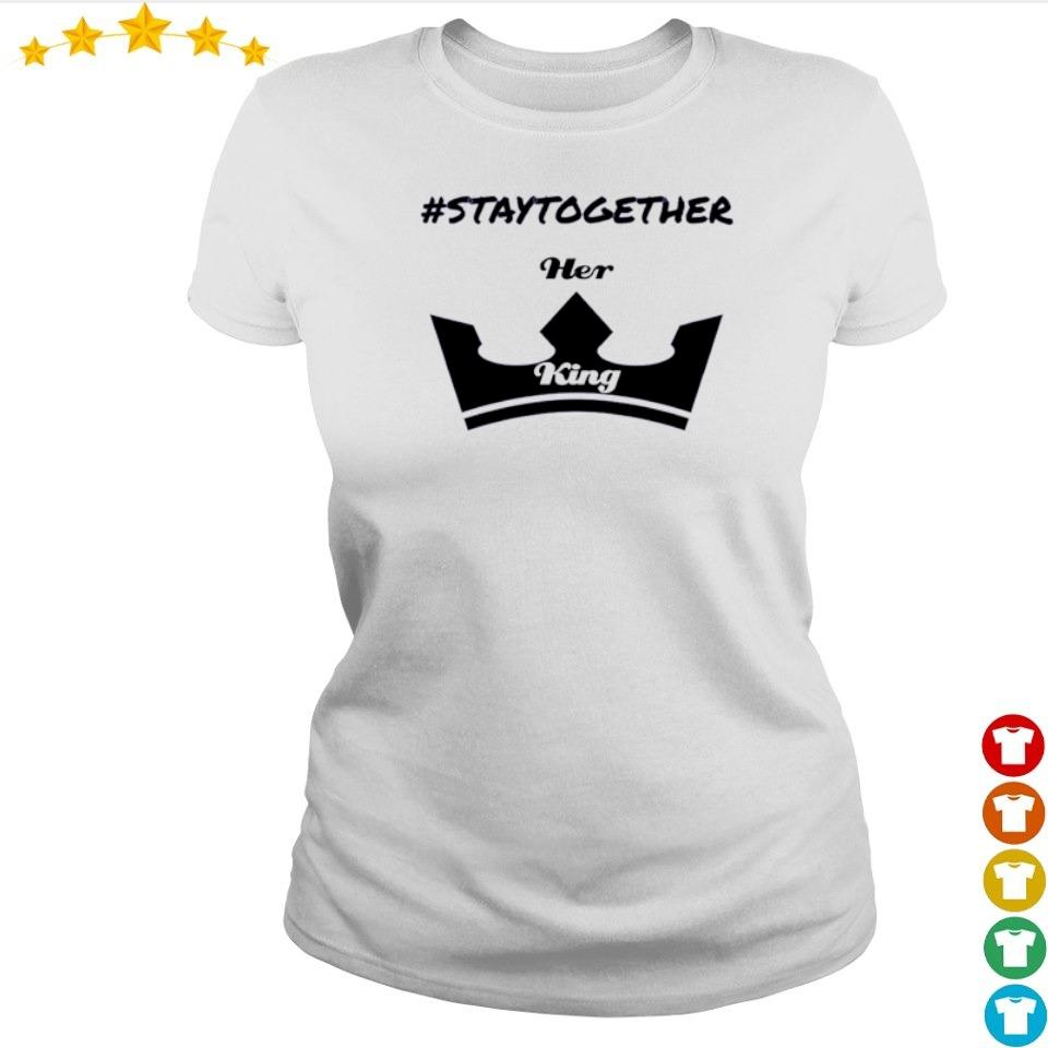 #Staytogether Her and King s ladies