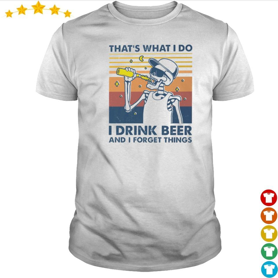 That's what I do I drink beer and I forget things vintage shirt