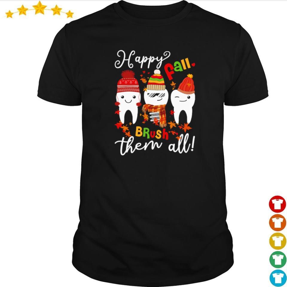 Dental happy Fall brush them all shirt
