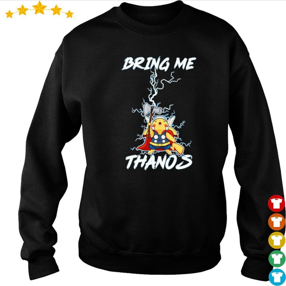 Pikachu Thor bring me Thanos s sweater