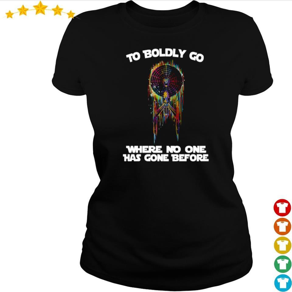 Star Trek to boldly go where no one has gone before s ladies tee