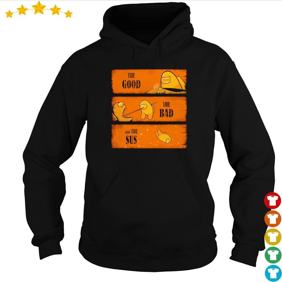 Among Us imposter the good the bad and the sus s hoodie