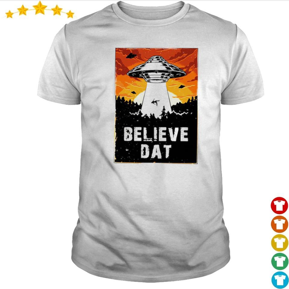 Awesome UFO believe dat shirt