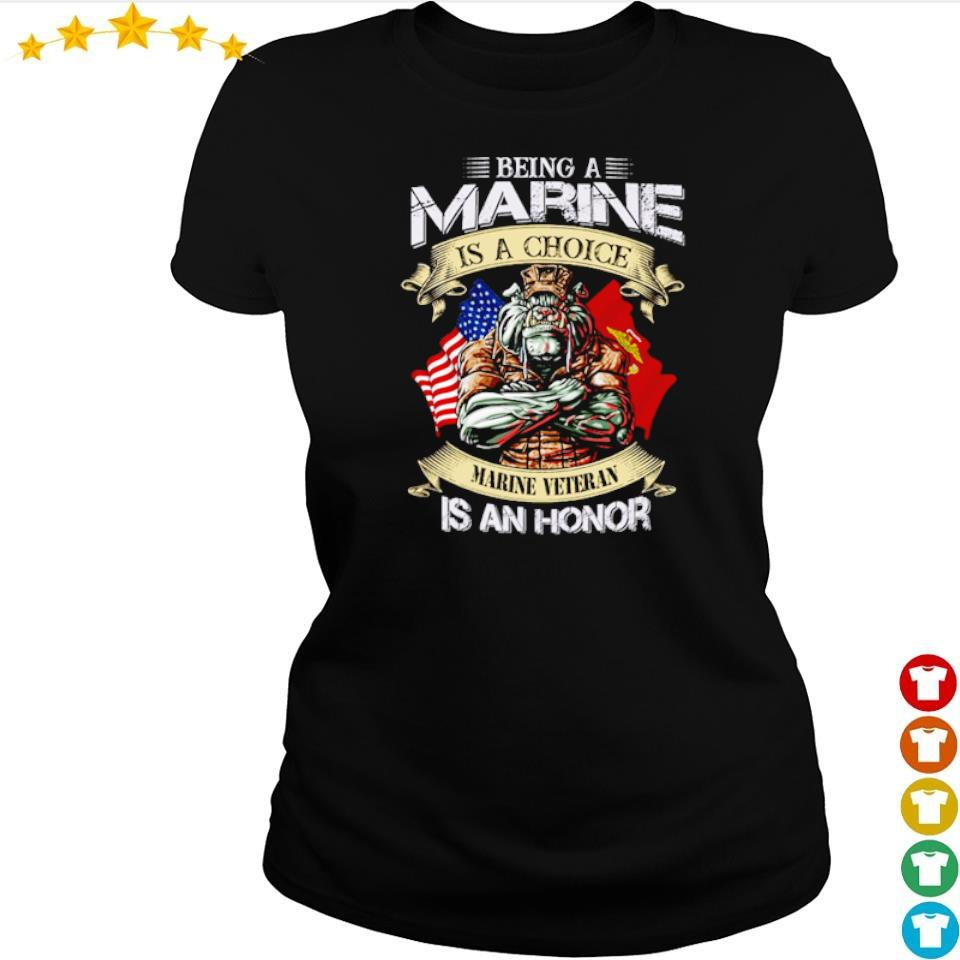 Being marine is a choice marine veteran is an honor s ladies tee