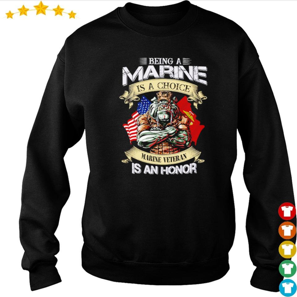 Being marine is a choice marine veteran is an honor s sweater