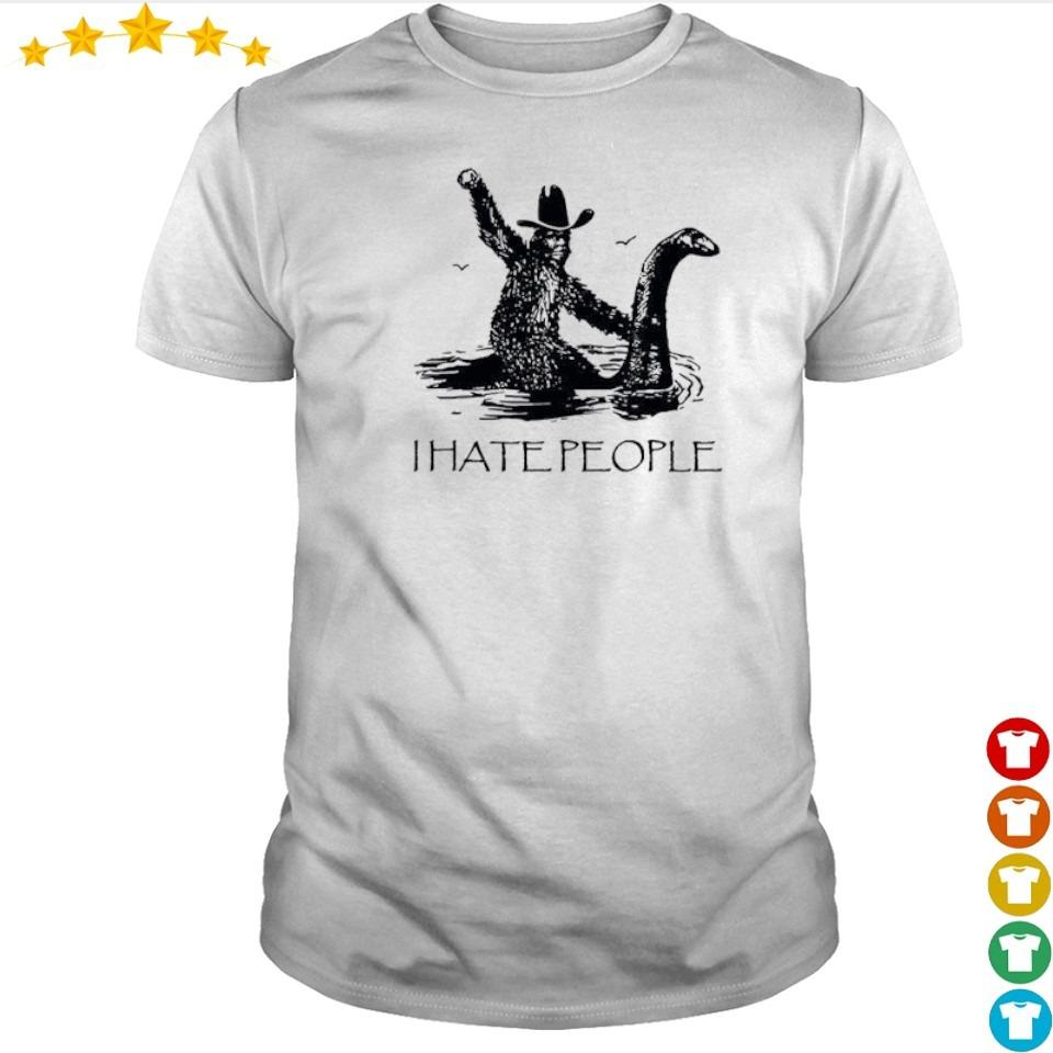 Bigfoot riding Loch Ness monster I hate people shirt