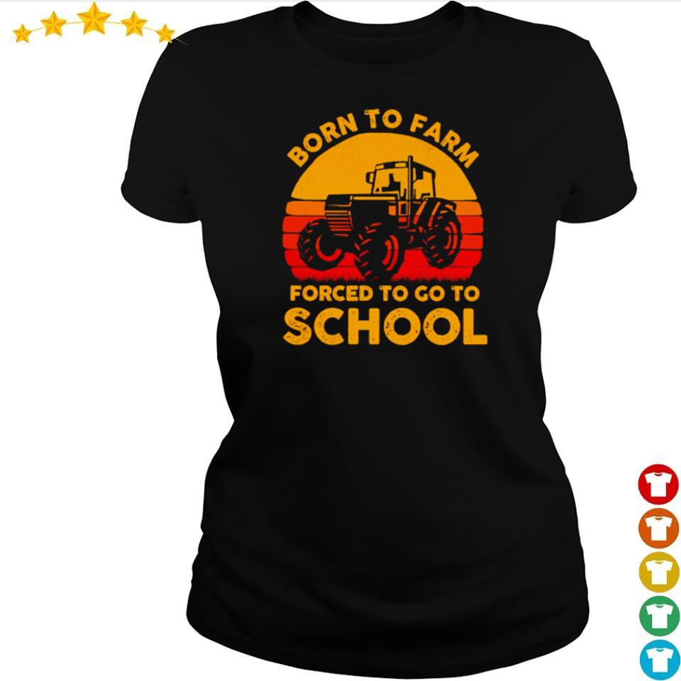 Born to farm forced to go to school vintage s ladies tee