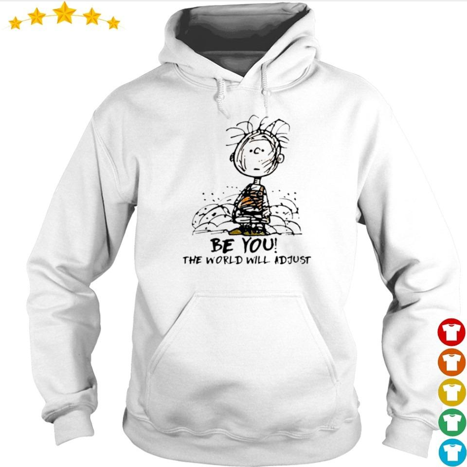 Charlie Brown be you the world will adjust s hoodie