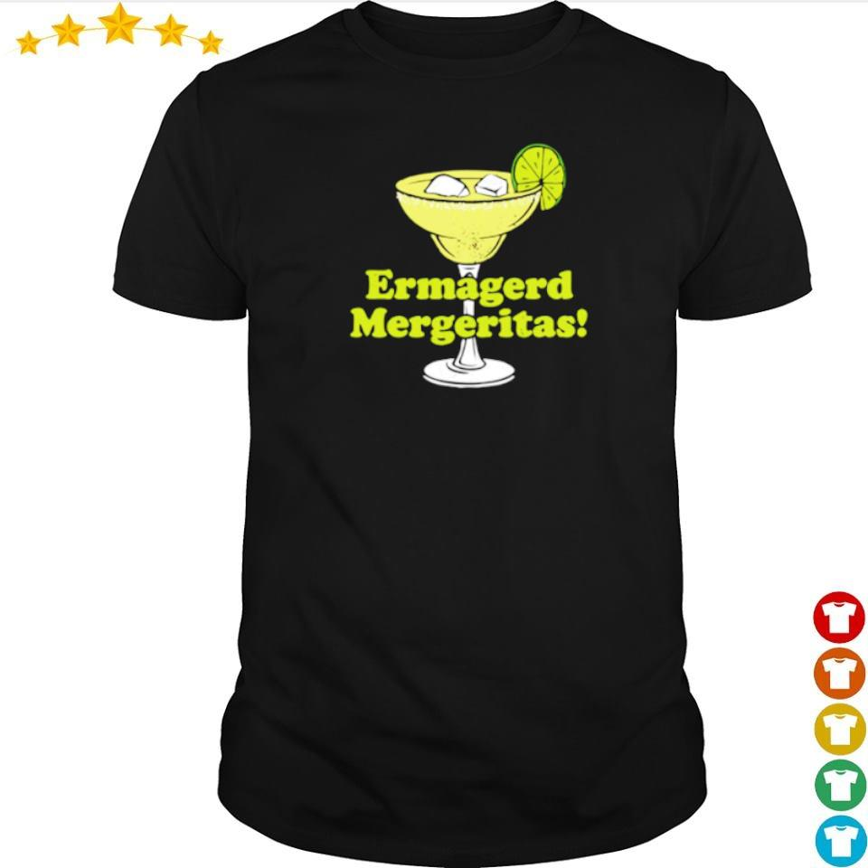 Cocktail ermagerd mergeritas shirt