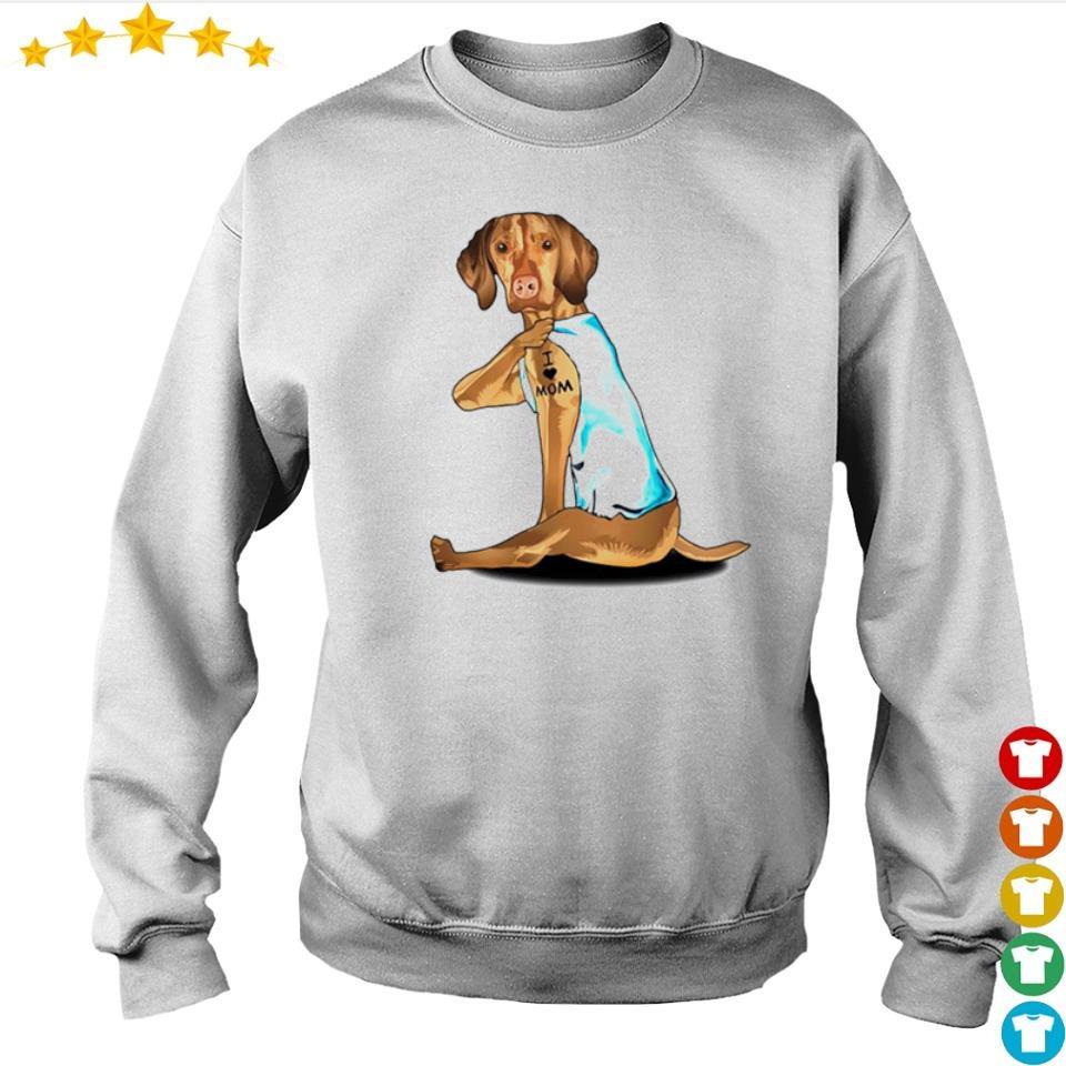 Dog Vizsla tattoo I love mom s sweater