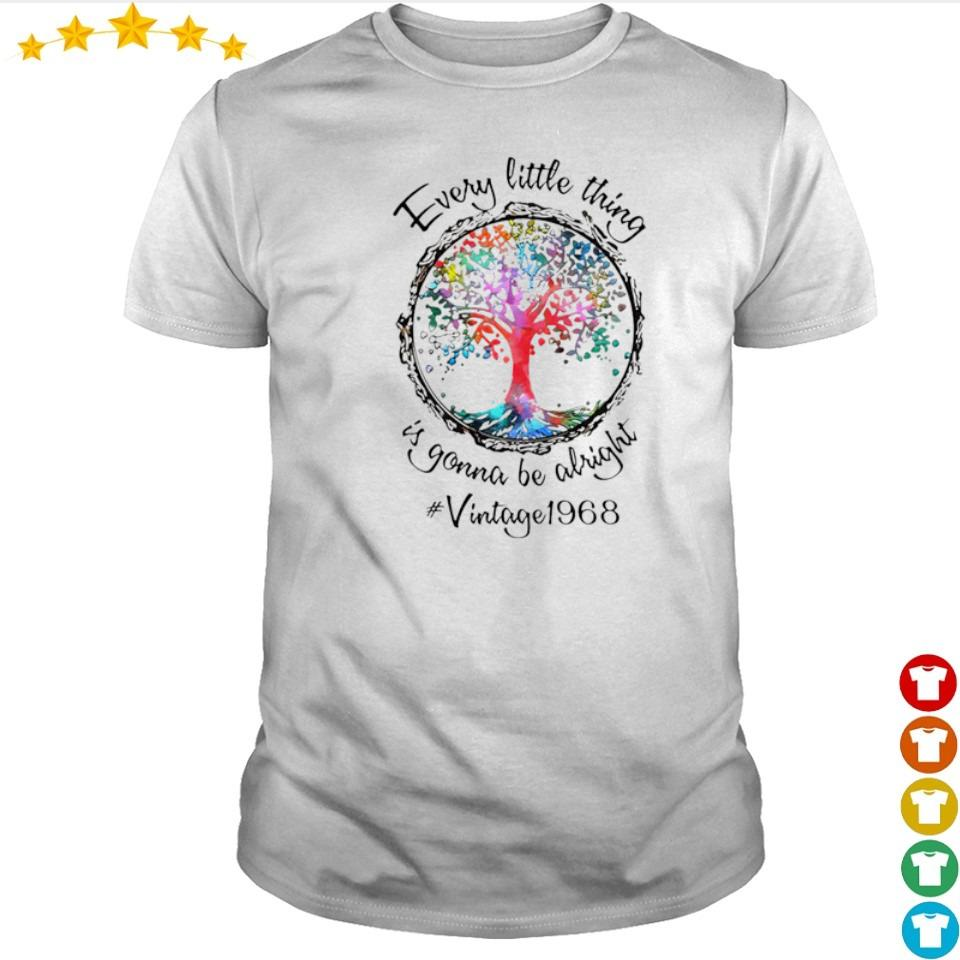 Every little thing is gonna be alright vintage 1968 shirt