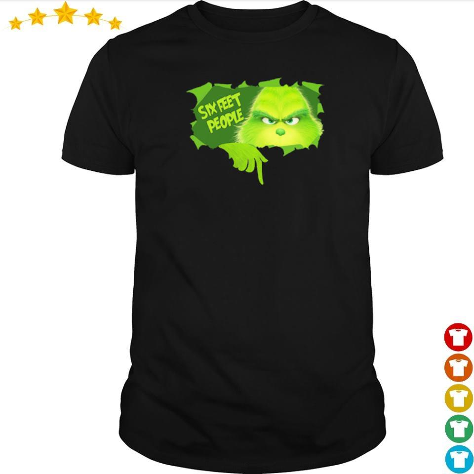 Grinch six feet people shirt