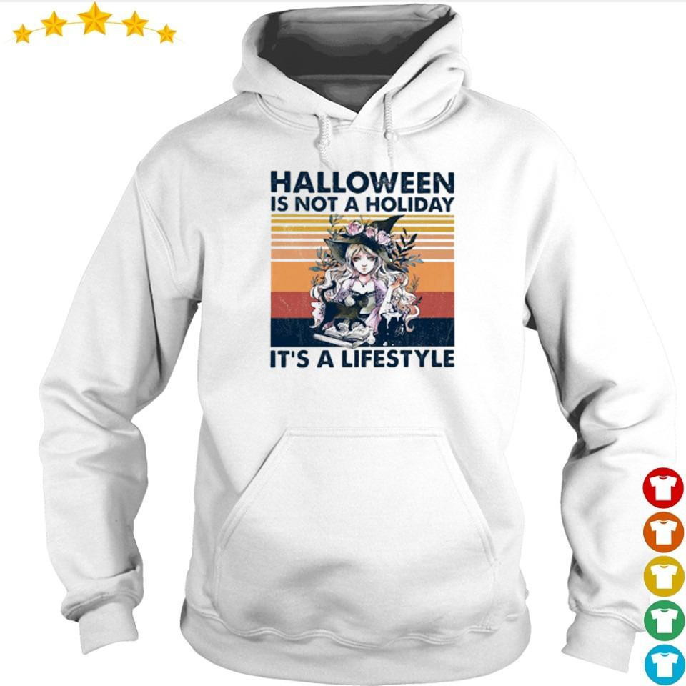 Halloween is not a holiday it's a lifestyle s hoodie