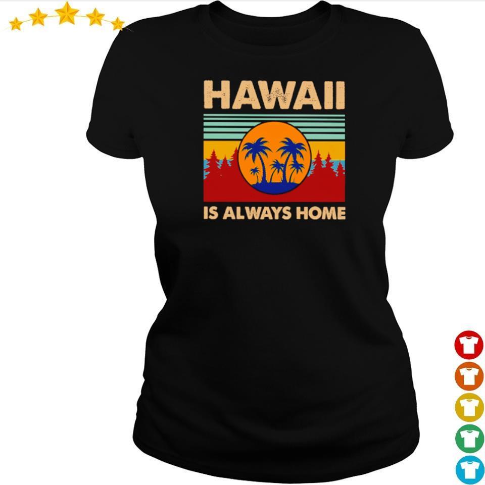 Hawaii is always home vintage s ladies tee