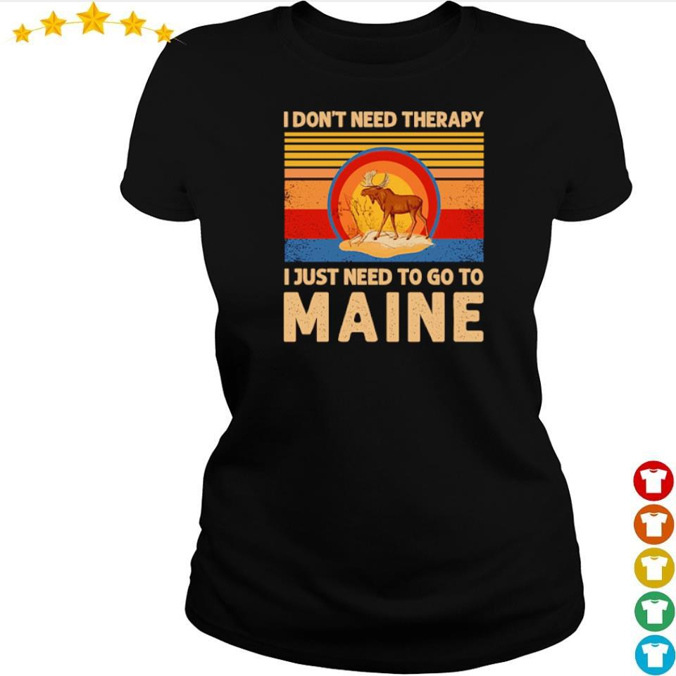 I don't need therapy I just need to go to maine vintage s ladies tee