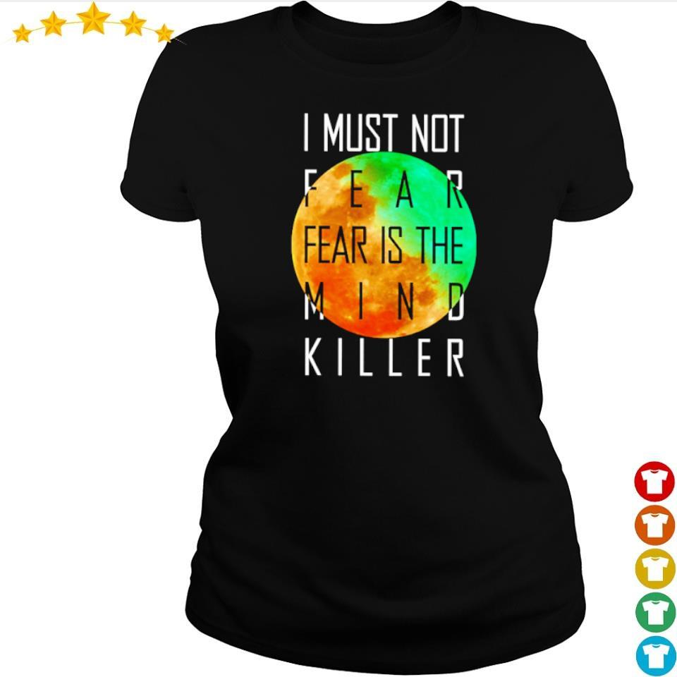 I must not fear fear is the mind killer s ladies tee