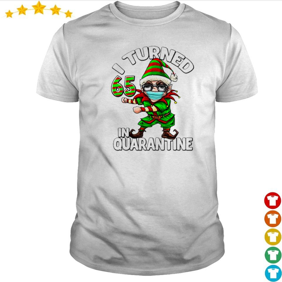 I turned 65 in quarantine flossing elf 65th birthday Elf shirt