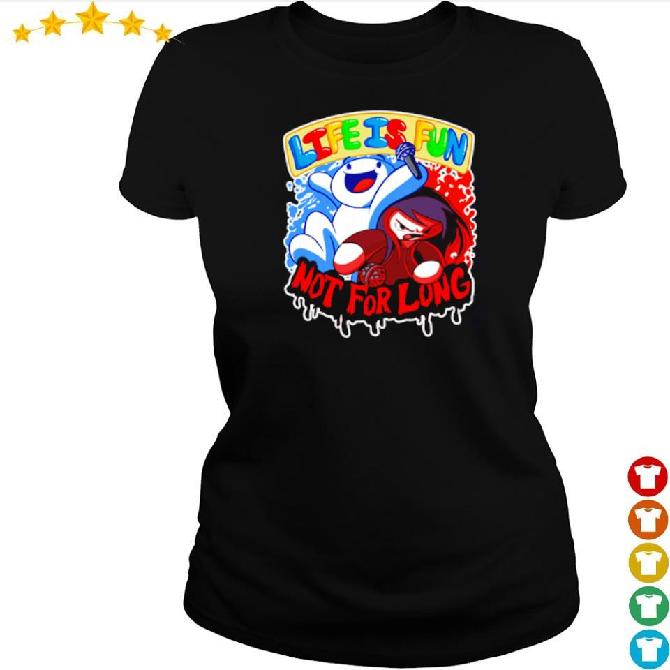 Ice and fire life is fun not for long s ladies tee
