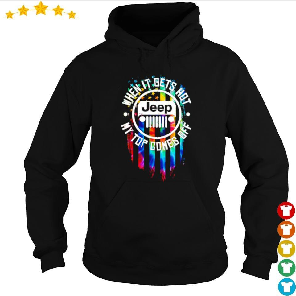 Jeep American Flag when it gets hot my top comes off s hoodie