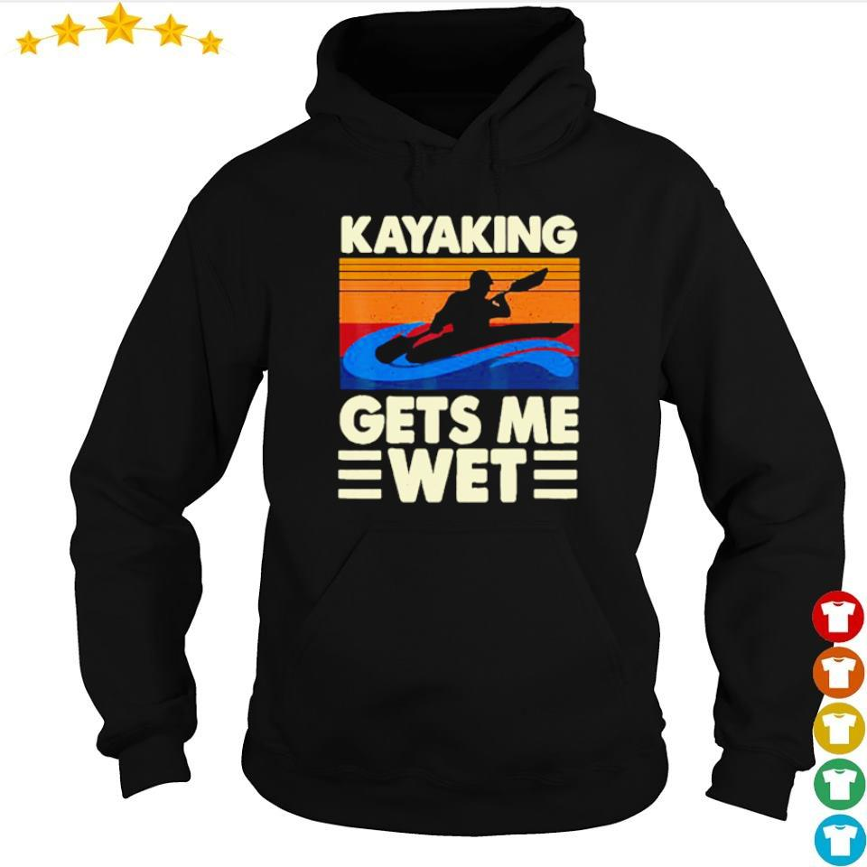Kayaking gets me wet vintage s hoodie