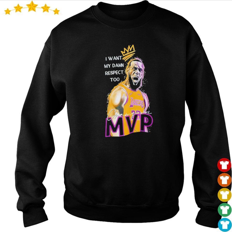 Lebron James I want my damn respect too MVP champion s sweater