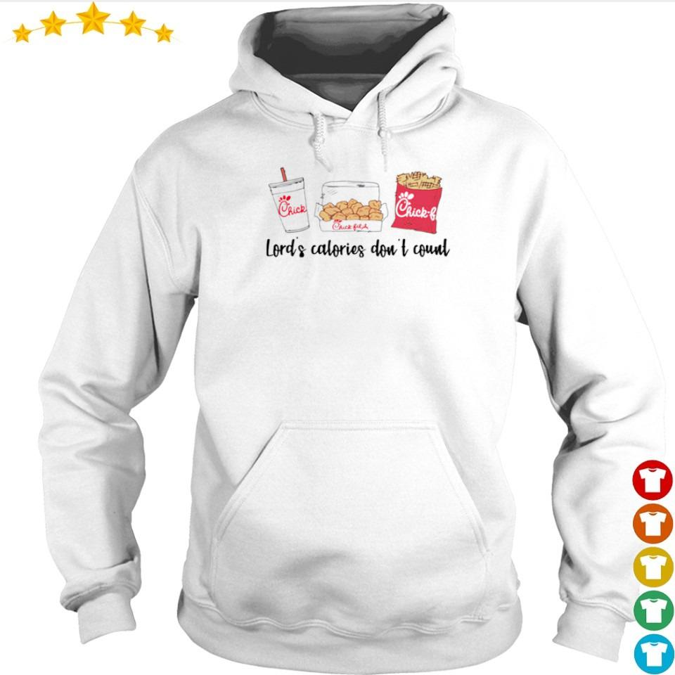 Lord's calories don't count Chick Fil A s hoodie