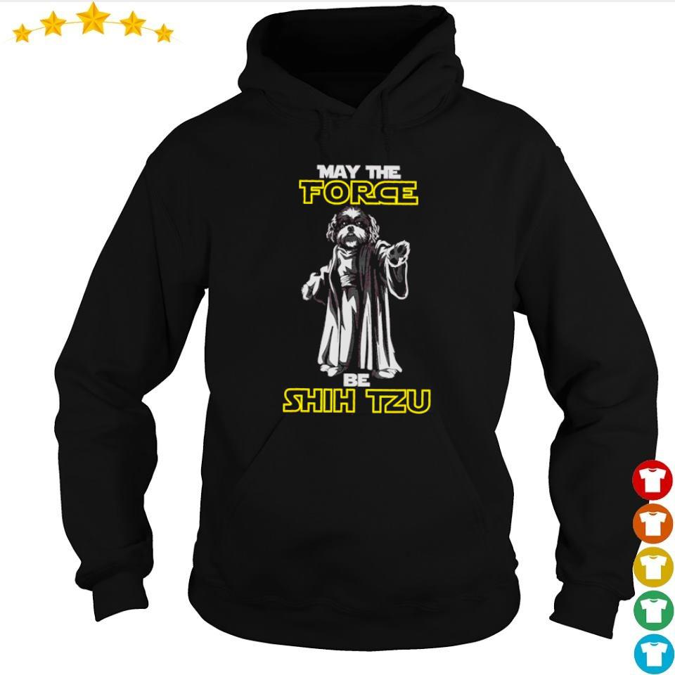May the force be Shih Tzu s hoodie