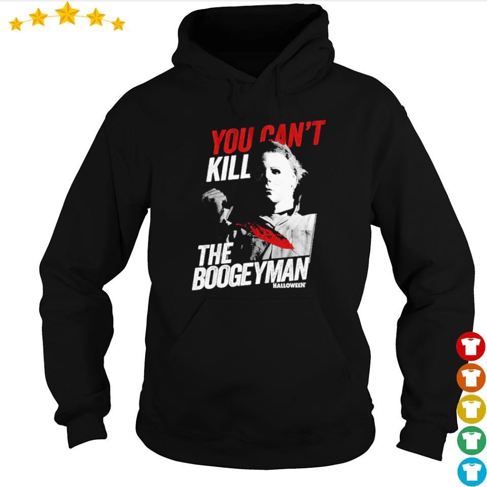 Michael Myers you can't kill the boogeyman s hoodie