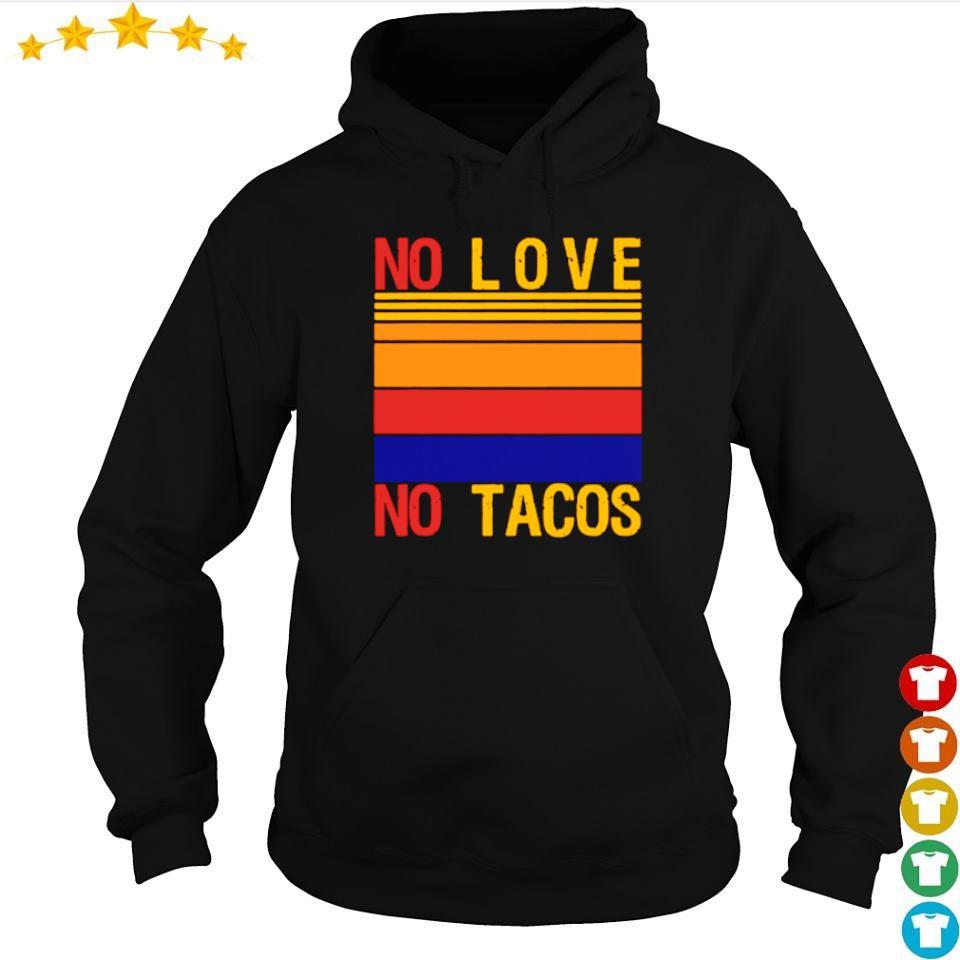 No love no tacos vintage s hoodie