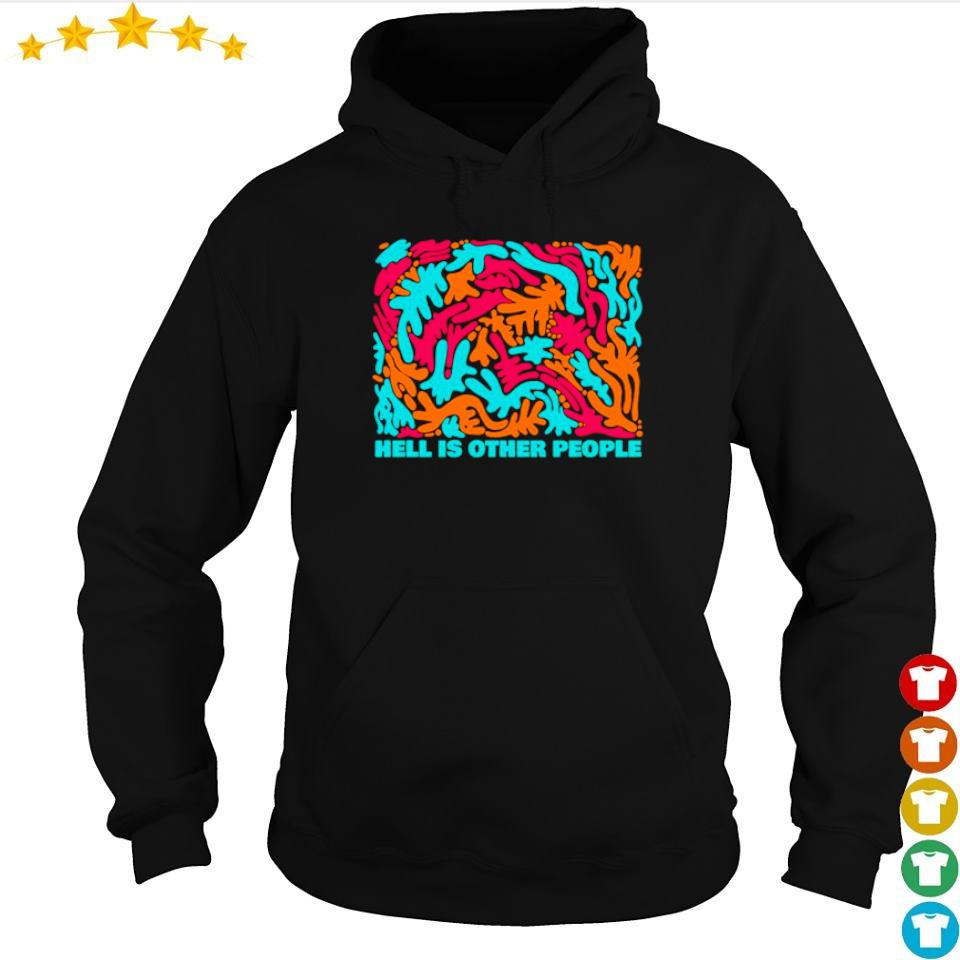 Official hell is other people s hoodie