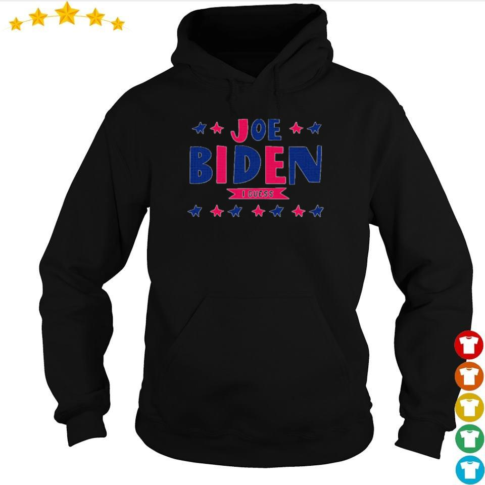 Official Joe Biden I guess s hoodie