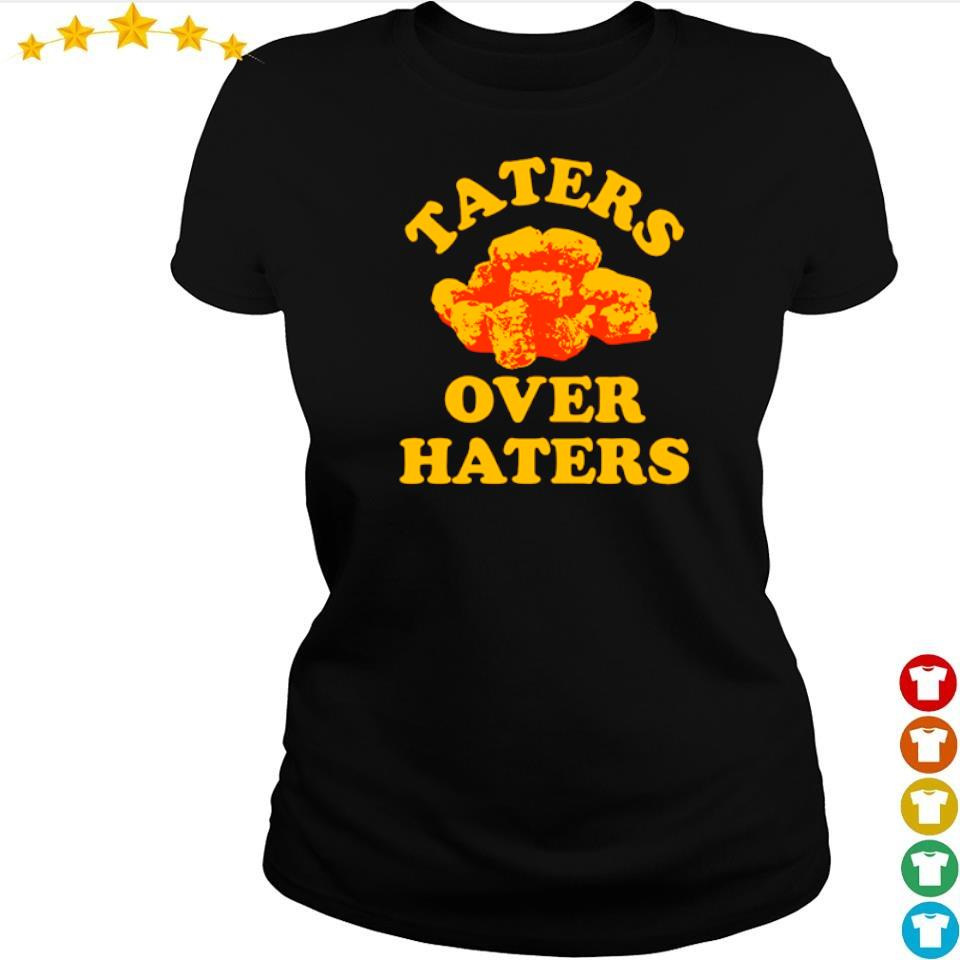 Official Taters over haters s ladies tee