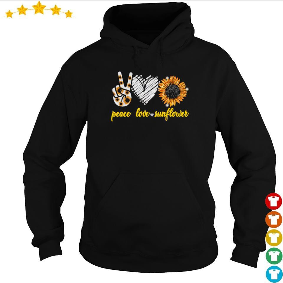 Peace love and sunflower s hoodie